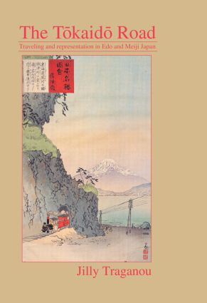 The Tôkaidô Road: Travelling and Representation in Edo and Meiji Japan, 1st Edition (Paperback) book cover