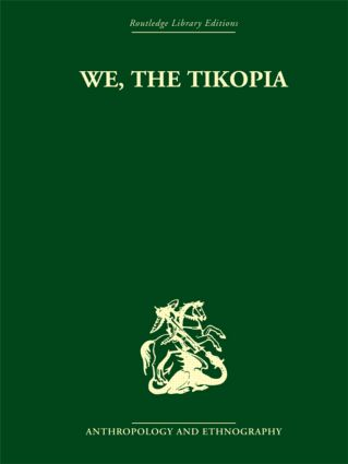 We the Tikopia: A sociological study of kinship in primitive Polynesia (Paperback) book cover