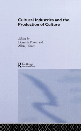 Cultural Industries and the Production of Culture (Paperback) book cover