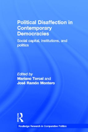 Political Disaffection in Contemporary Democracies: Social Capital, Institutions and Politics (Paperback) book cover