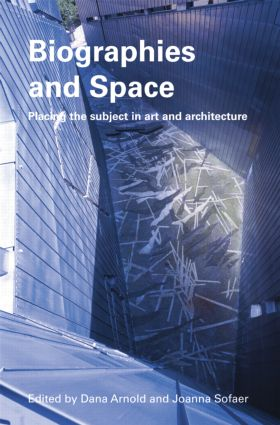 Biographies & Space: Placing the Subject in Art and Architecture (Paperback) book cover