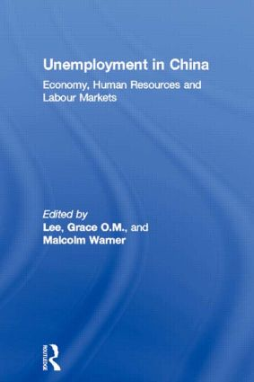 Unemployment in China: Economy, Human Resources and Labour Markets, 1st Edition (Paperback) book cover