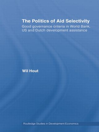 The Politics of Aid Selectivity: Good Governance Criteria in World Bank, U.S. and Dutch Development Assistance book cover