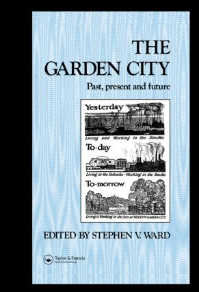 The Garden City: Past, present and future book cover