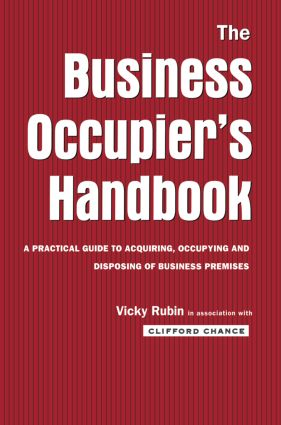 The Business Occupier's Handbook: A Practical guide to acquiring, occupying and disposing of business premises (Paperback) book cover