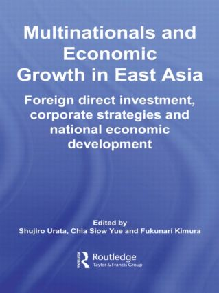 Multinationals and Economic Growth in East Asia: Foreign Direct Investment, Corporate Strategies and National Economic Development (Paperback) book cover