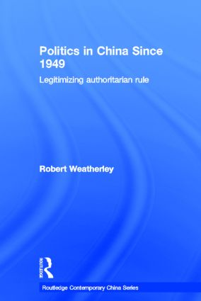 Politics in China since 1949: Legitimizing Authoritarian Rule book cover