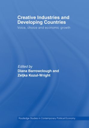 Creative Industries and Developing Countries: Voice, Choice and Economic Growth (Paperback) book cover