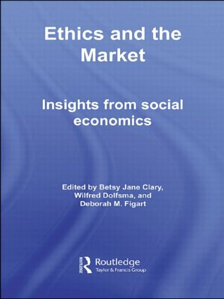 Ethics and the Market: Insights from Social Economics (Paperback) book cover