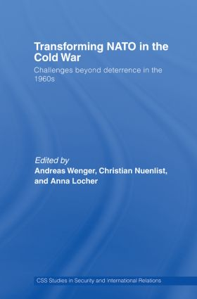 Transforming NATO in the Cold War: Challenges beyond Deterrence in the 1960s book cover