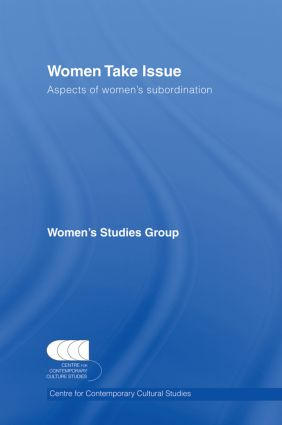 Women Take Issue: Aspects of Women's Subordination, 1st Edition (Paperback) book cover