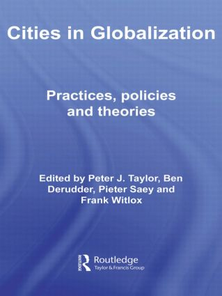 Cities in Globalization: Practices, Policies and Theories book cover