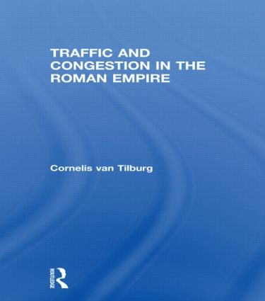 Traffic and Congestion in the Roman Empire: 1st Edition (e-Book) book cover