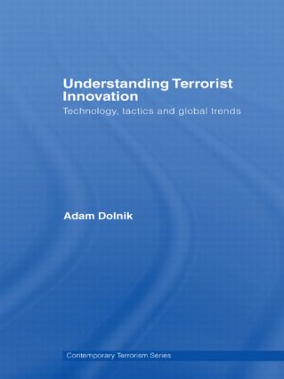 Understanding Terrorist Innovation: Technology, Tactics and Global Trends (Paperback) book cover