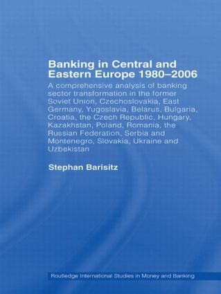 Banking in Central and Eastern Europe 1980-2006: From Communism to Capitalism, 1st Edition (Paperback) book cover