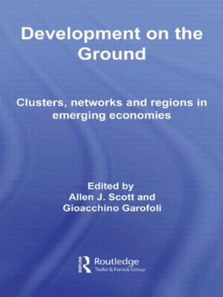 Development on the Ground: Clusters, Networks and Regions in Emerging Economies (Paperback) book cover