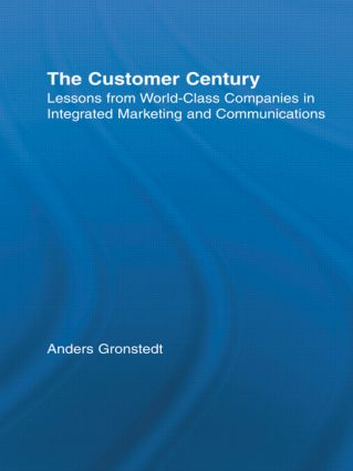 The Customer Century: Lessons from World Class Companies in Integrated Communications (Paperback) book cover