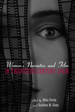 Women's Narrative and Film in 20th Century Spain (Paperback) book cover