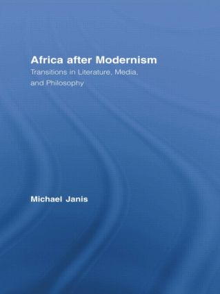 Africa after Modernism: Transitions in Literature, Media, and Philosophy (Paperback) book cover