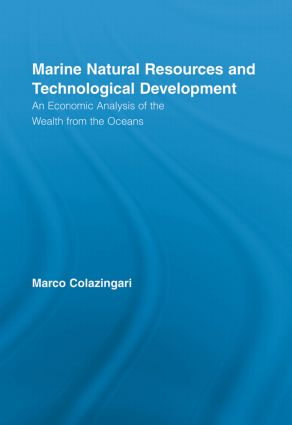 Marine Natural Resources and Technological Development: An Economic Analysis of the Wealth from the Oceans book cover