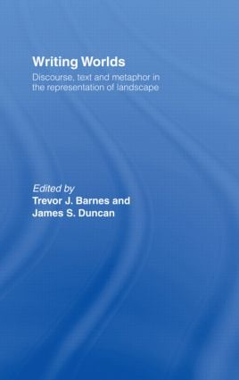 Writing Worlds: Discourse, Text and Metaphor in the Representation of Landscape (Paperback) book cover
