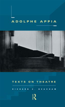 Adolphe Appia: Texts on Theatre (Paperback) book cover