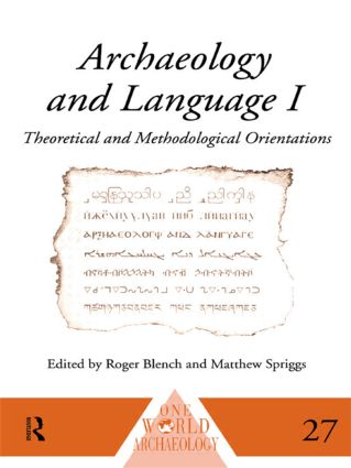 Archaeology and Language I: Theoretical and Methodological Orientations, 1st Edition (Paperback) book cover