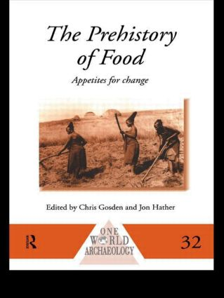 The Prehistory of Food: Appetites for Change (Paperback) book cover