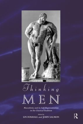 Thinking Men: Masculinity and its Self-Representation in the Classical Tradition (Paperback) book cover
