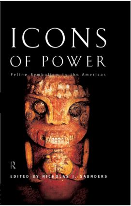 Icons of Power: Feline Symbolism in the Americas, 1st Edition (Paperback) book cover