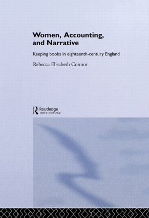 Women, Accounting and Narrative: Keeping Books in Eighteenth-Century England, 1st Edition (Paperback) book cover