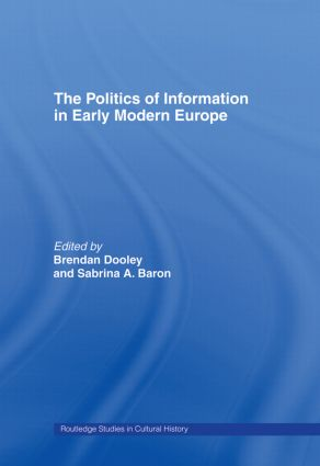The Politics of Information in Early Modern Europe (Paperback) book cover