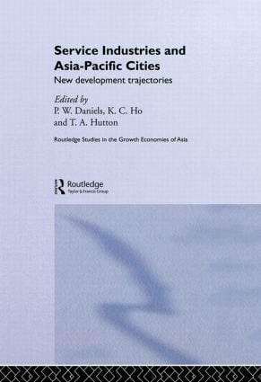 Service Industries and Asia Pacific Cities: New Development Trajectories, 1st Edition (Paperback) book cover
