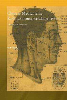 Chinese Medicine in Early Communist China, 1945-1963: A Medicine of Revolution book cover
