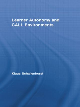 Learner Autonomy and CALL Environments (Paperback) book cover