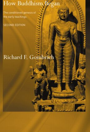 How Buddhism Began: The Conditioned Genesis of the Early Teachings (Paperback) book cover