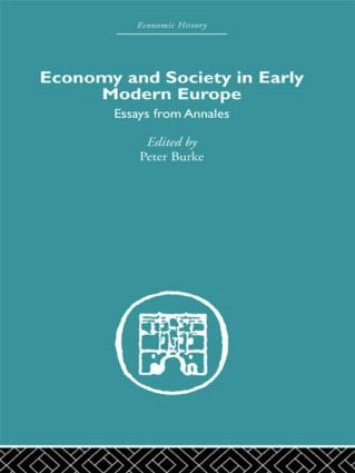 Economy and Society in Early Modern Europe: Essays from Annales (e-Book) book cover
