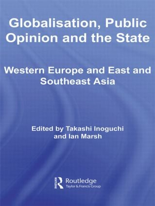 Globalisation, Public Opinion and the State: Western Europe and East and Southeast Asia (Paperback) book cover