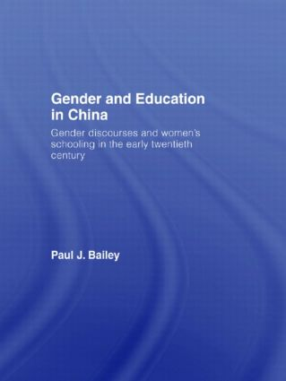 Gender and Education in China: Gender Discourses and Women's Schooling in the Early Twentieth Century book cover