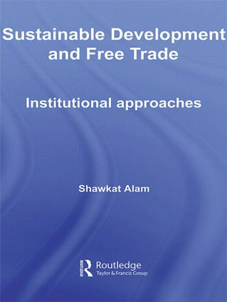Sustainable Development and Free Trade: Institutional Approaches book cover
