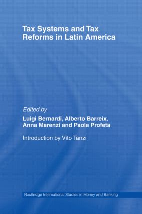Tax Systems and Tax Reforms in Latin America: 1st Edition (Paperback) book cover