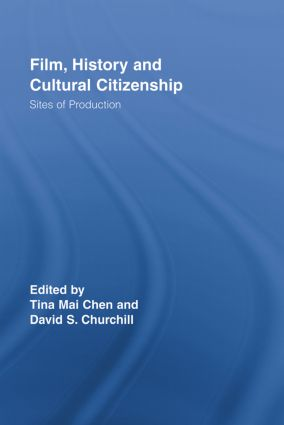 Film, History and Cultural Citizenship: Sites of Production (Paperback) book cover