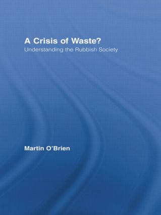 A Crisis of Waste?: Understanding the Rubbish Society (Paperback) book cover