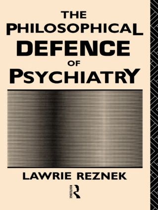 The Philosophical Defence of Psychiatry (Paperback) book cover