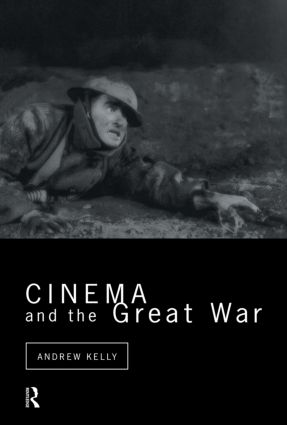 Cinema and the Great War: 1st Edition (Paperback) book cover