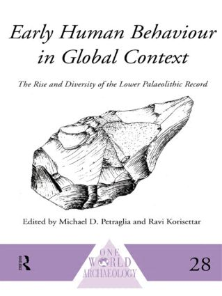 Early Human Behaviour in Global Context: The Rise and Diversity of the Lower Palaeolithic Record (Paperback) book cover