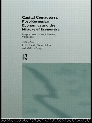 Capital Controversy, Post Keynesian Economics and the History of Economic Thought: Essays in Honour of Geoff Harcourt, Volume One (Paperback) book cover
