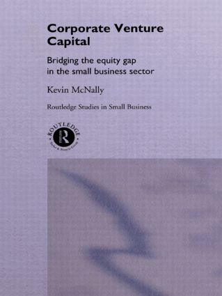 Corporate Venture Capital: Bridging the Equity Gap in the Small Business Sector (Paperback) book cover