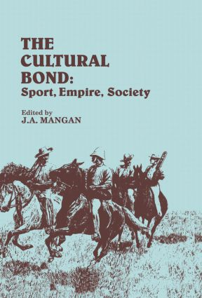 The Cultural Bond: Sport, Empire, Society (Paperback) book cover