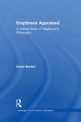 Emptiness Appraised: A Critical Study of Nagarjuna's Philosophy (Paperback) book cover